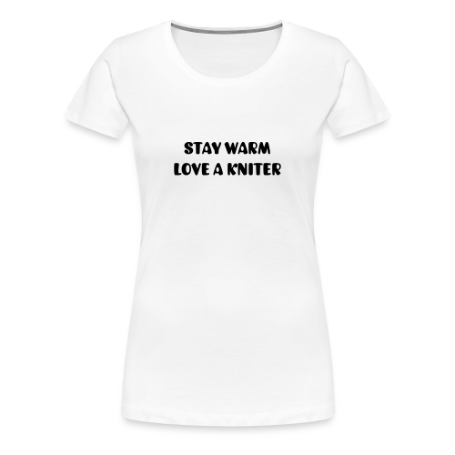 Women love a knitter - Women's Premium T-Shirt