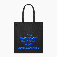 I am awesomely awesome in my awesomeness