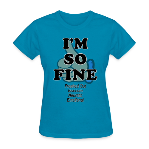 Women's Standard I'm Fine (Front) - Women's T-Shirt