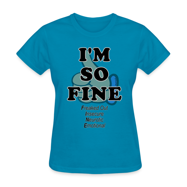 Women's Standard I'm Fine (Front)