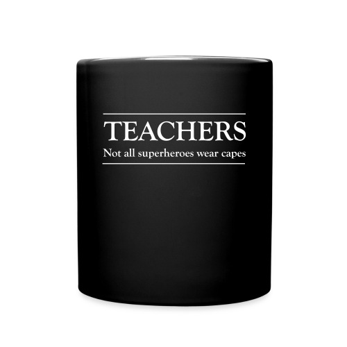Teacher - Not All Superheroes wear capes - Full Color Mug