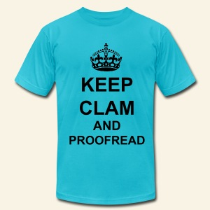 Keep Clam and Proofread - Men's T-Shirt by American Apparel