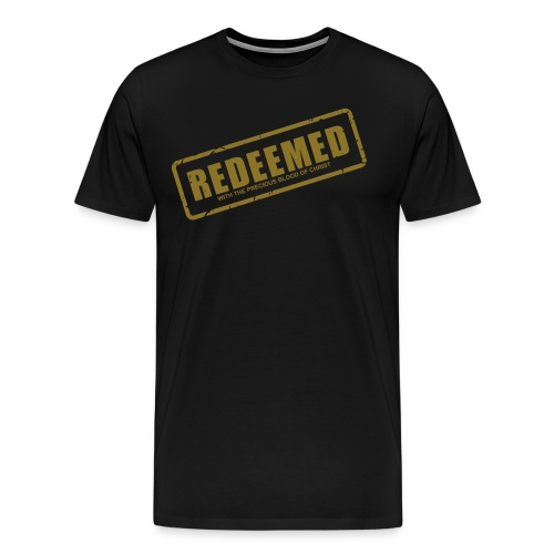 Redeemed with the precious blood of Christ - Men's Premium T-Shirt