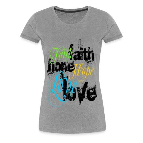 Faith Hope & Love Matter - Women's Premium T-Shirt