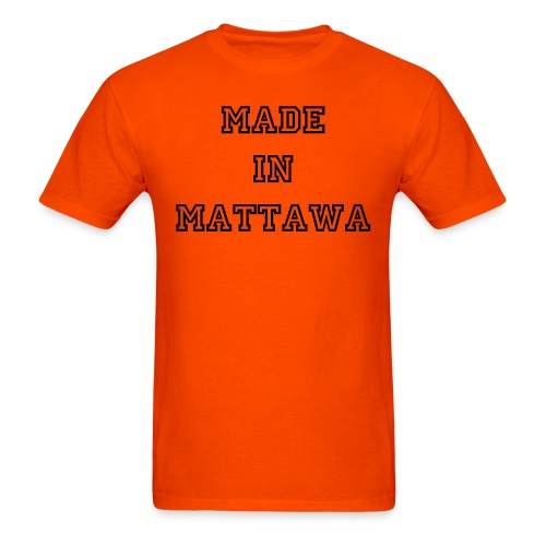 made in mattawa  - Men's T-Shirt
