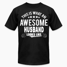 THIS IS WHAT AN AWESOME HUSBAND LOOKS LIKE T-Shirts
