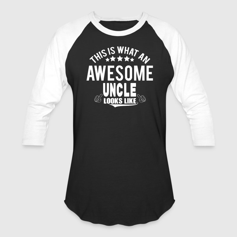 THIS IS WHAT AN AWESOME UNCLE LOOKS LIKE T-Shirts - Baseball T-Shirt