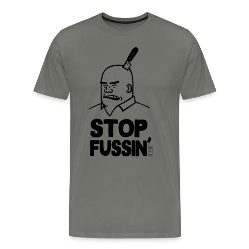 Stop Fussin'(MH Logo on Back) - Men's Premium T-Shirt Men's Premium T-Shirt Design Men's Premium T-Shirt Front Men's Premium T-Shirt Back Men's Premium T-Shirt Right Men's Premium T-Shirt Left Stop Fussin'(MH Logo on Back) - Men's Premium T-Shirt