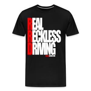 Real Reckless Driving Tee - Men's Premium T-Shirt