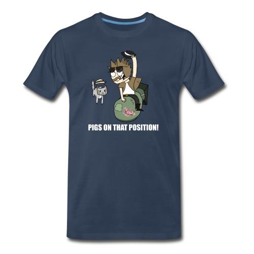 Pigs On That Position - Men's Premium T-Shirt