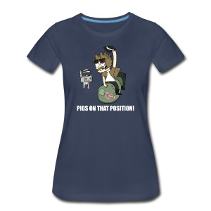 Pigs On That Position - Women's Premium T-Shirt