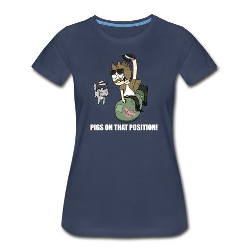 Pigs On That Position - Women's Premium T-Shirt