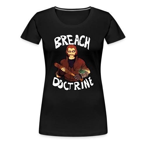 Breach Doctrine - Women's Premium T-Shirt