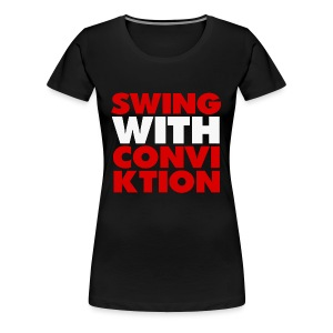 Ladies Swing With Conviktion T-Shirt - Women's Premium T-Shirt
