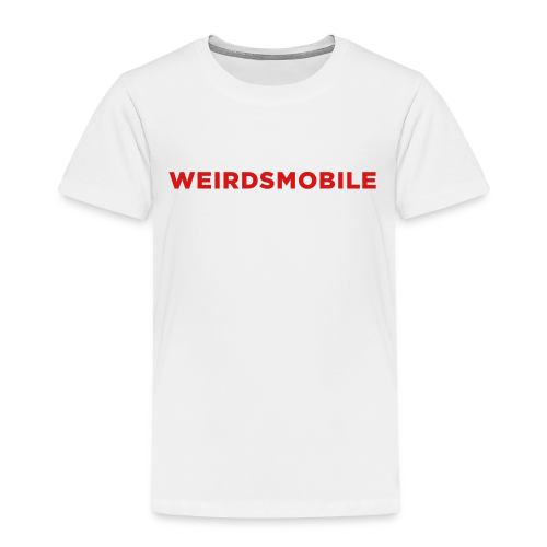Weirdsmobile - Toddler Premium T-Shirt