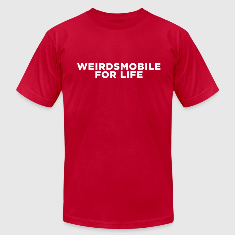 Weirdsmobile for Life T-Shirts - Men's T-Shirt by American Apparel