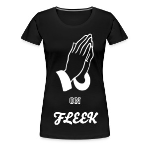 Prayer on Fleek Tee - Women's Premium T-Shirt