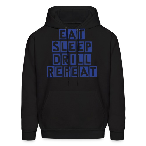 Eat Sleep Drill Repeat - Men's Hoodie