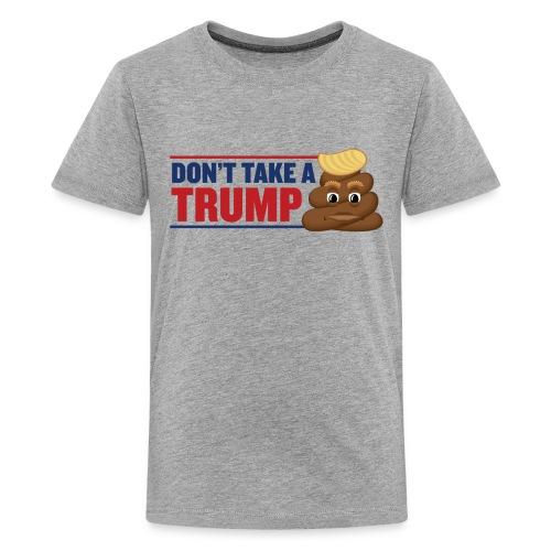 Don't Take a Trump - Kids Shirt - Kids' Premium T-Shirt