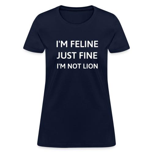 I'm feline just fine womens - Women's T-Shirt