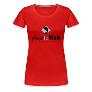Exist To Fish Premium Women's T Shirt - Women's Premium T-Shirt