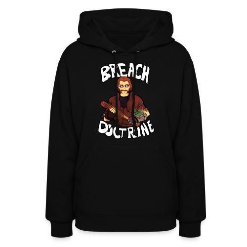 Breach Doctrine - Hoodie - Women's Hoodie