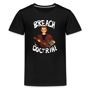 Breach Doctrine - Kids' Premium T-Shirt