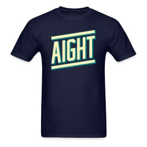 Aight - Men's T-Shirt