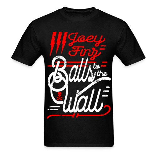 Joey Finz Balls to the Wall - Men's T-Shirt