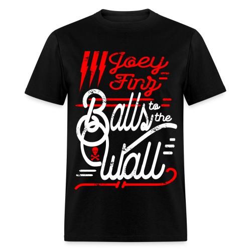 Joey Finz Balls to the Wall - Men's T-Shirt