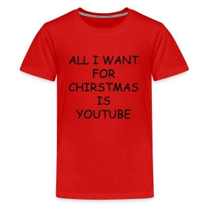 ALL I WANT FOR CHIRSTMAS IS YOUTUBE  KIDS (RED) - Kids' Premium T-Shirt