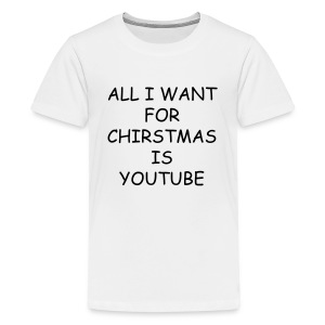 ALL I WANT FOR CHIRSTMAS IS YOUTUBE  KIDS (WHITE) - Kids' Premium T-Shirt
