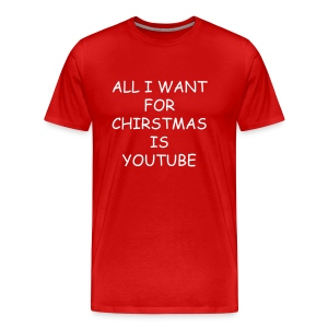 ALL I WANT FOR CHIRSTMAS IS YOUTUBE  MENS (RED) WHITE TEXT - Men's Premium T-Shirt