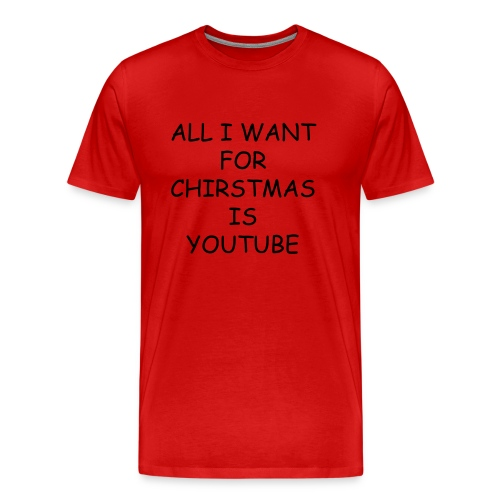 ALL I WANT FOR CHIRSTMAS IS YOUTUBE  MENS(RED) BLACK TEXT - Men's Premium T-Shirt