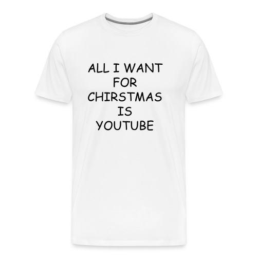 ALL I WANT FOR CHIRSTMAS IS YOUTUBE MENS (WHITE) - Men's Premium T-Shirt