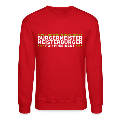 Vote for Meisterburger - Crewneck Sweatshirt