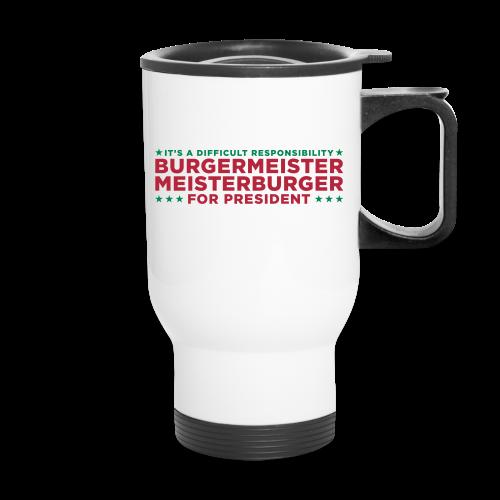 Vote for Burgermeister - Travel Mug