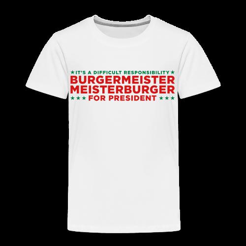 Vote for Burgermeister - Toddler Premium T-Shirt