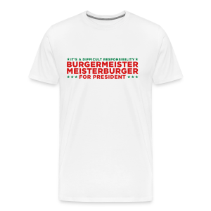 Vote for Burgermeister - Men's Premium T-Shirt