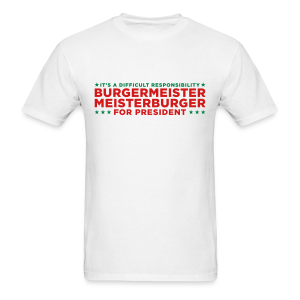 Vote for Burgermeister - Men's T-Shirt