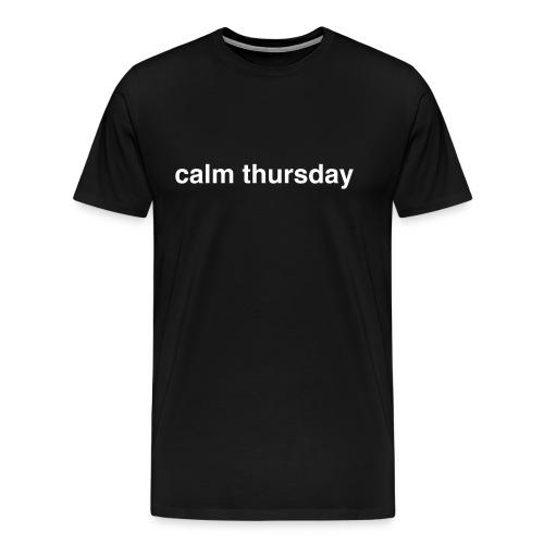 Calm Thursday (White Text) - Men's Premium T-Shirt