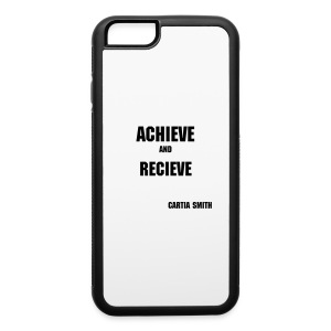 ACHIEVE and RECIEVE iPhone 6 Rubber Case - iPhone 6/6s Rubber Case