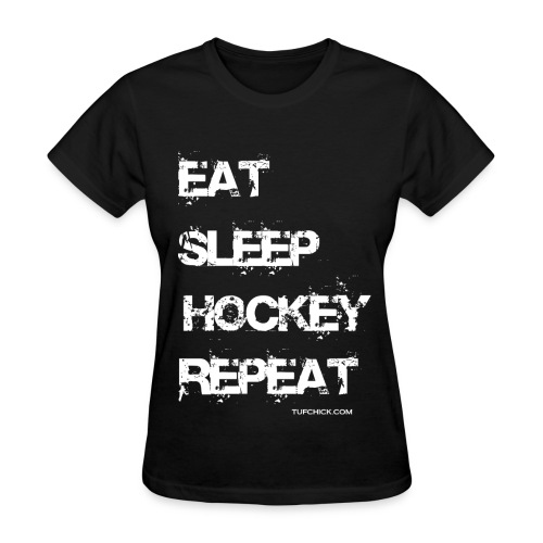 Eat Sleep Hockey Repeat - wb - TC  - Women's T-Shirt