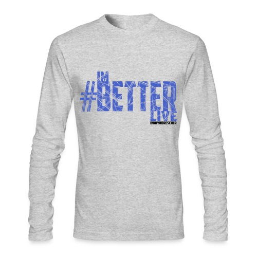 #ImBetterLive Men's LongSleeve - Men's Long Sleeve T-Shirt by Next Level