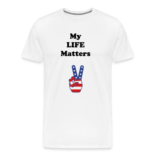 My Life matters PEACE - Men's Premium T-Shirt