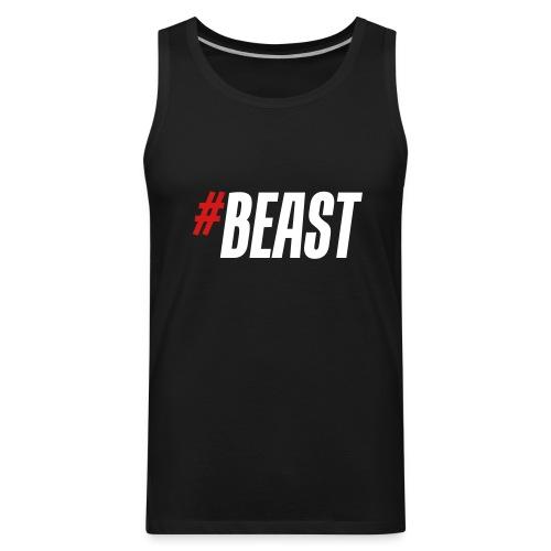 #BEAST! - Men's Premium Tank