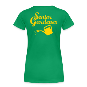 Senior Gardener T-Shirt (Back) - Women's Premium T-Shirt