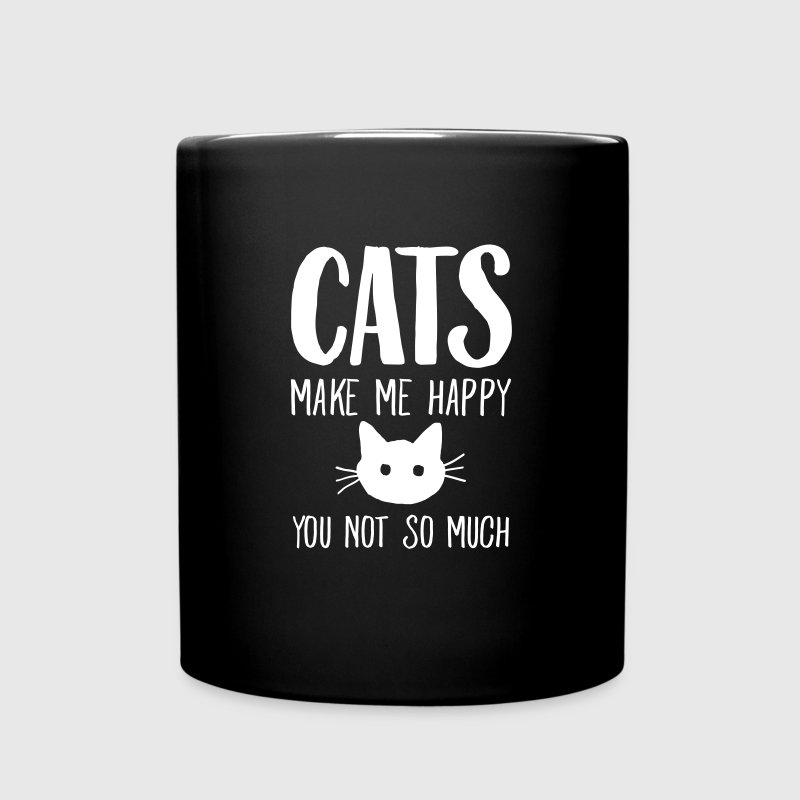 Cats Make Me Happy - You Not So Much Mugs & Drinkware - Full Color Mug