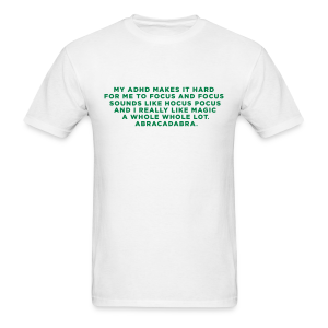 ADHD Abracadabra Funny Quote - Men's T-Shirt