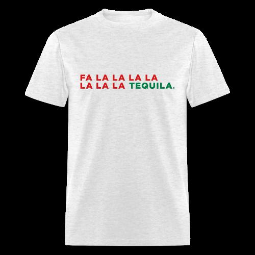 Fa La La Tequila - Men's T-Shirt